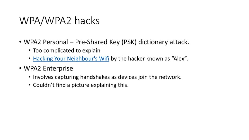 WPA/WPA2 hacks • WPA2 Personal – Pre-Shared Key...