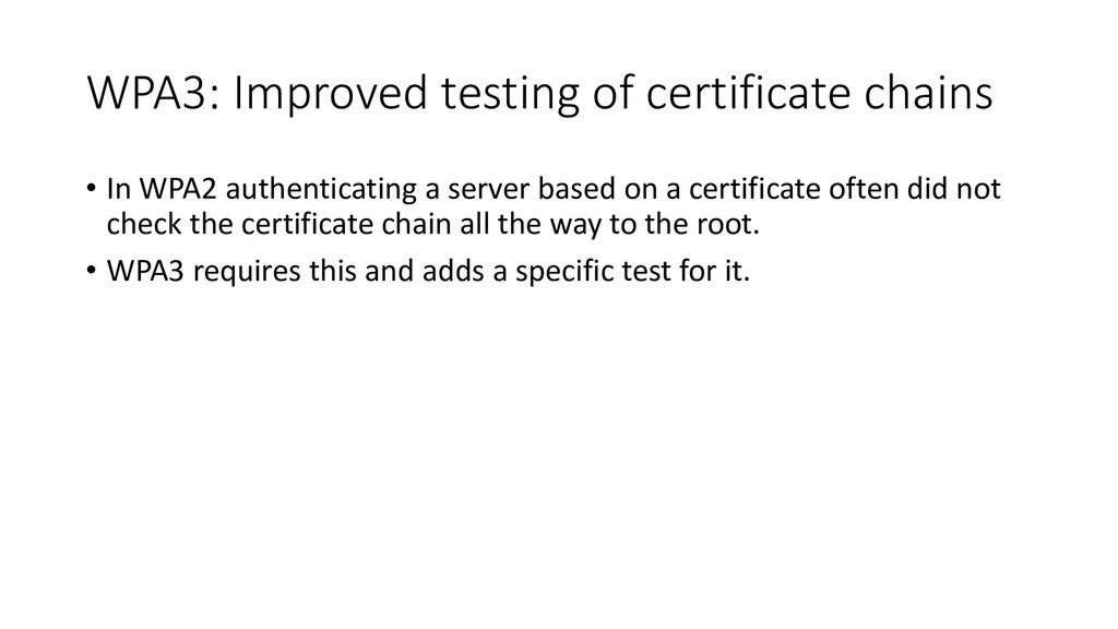 WPA3: Improved testing of certificate chains • ...