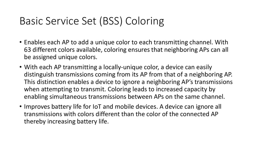 Basic Service Set (BSS) Coloring • Enables each...