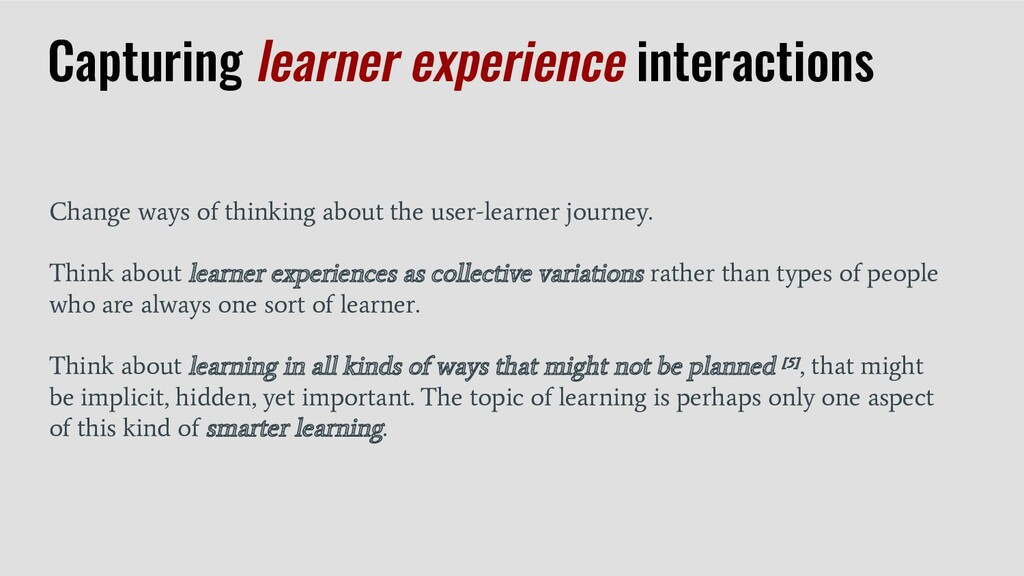 Change ways of thinking about the user-learner ...