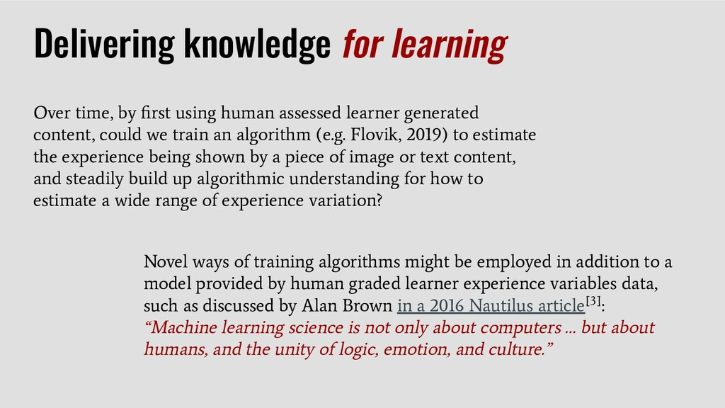 Over time, by first using human assessed learner...