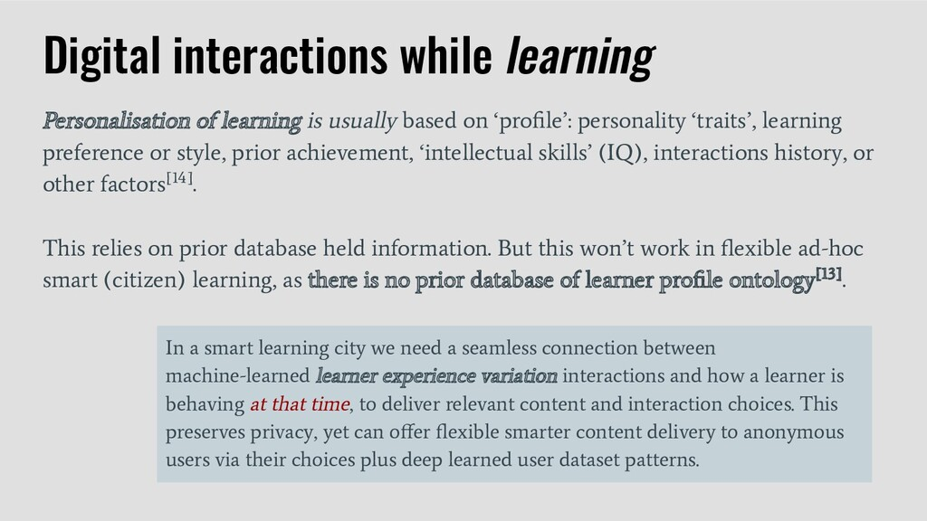 Personalisation of learning is usually based on...