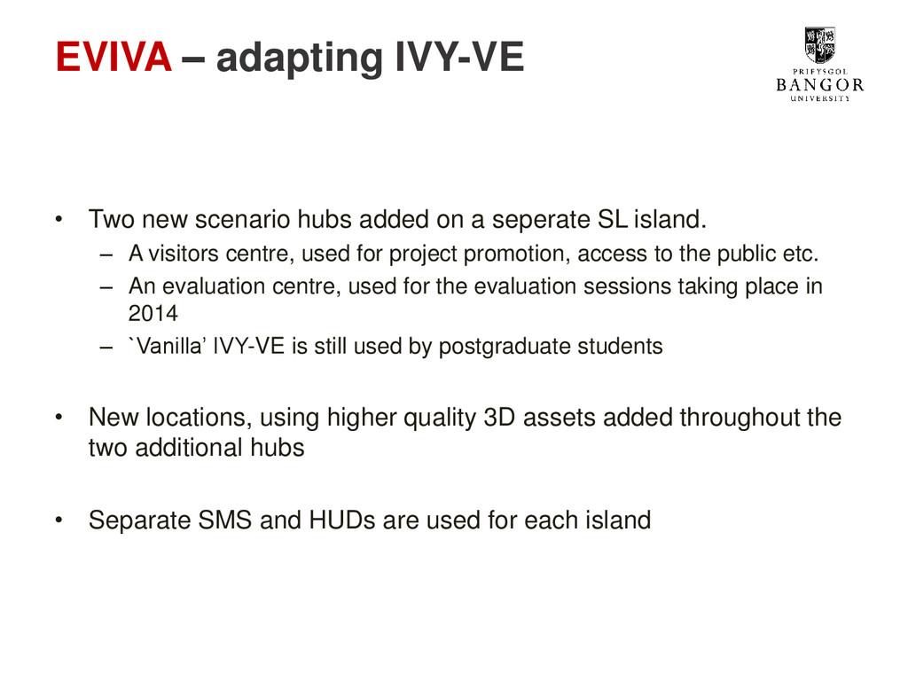 EVIVA – adapting IVY-VE • Two new scenario hubs...