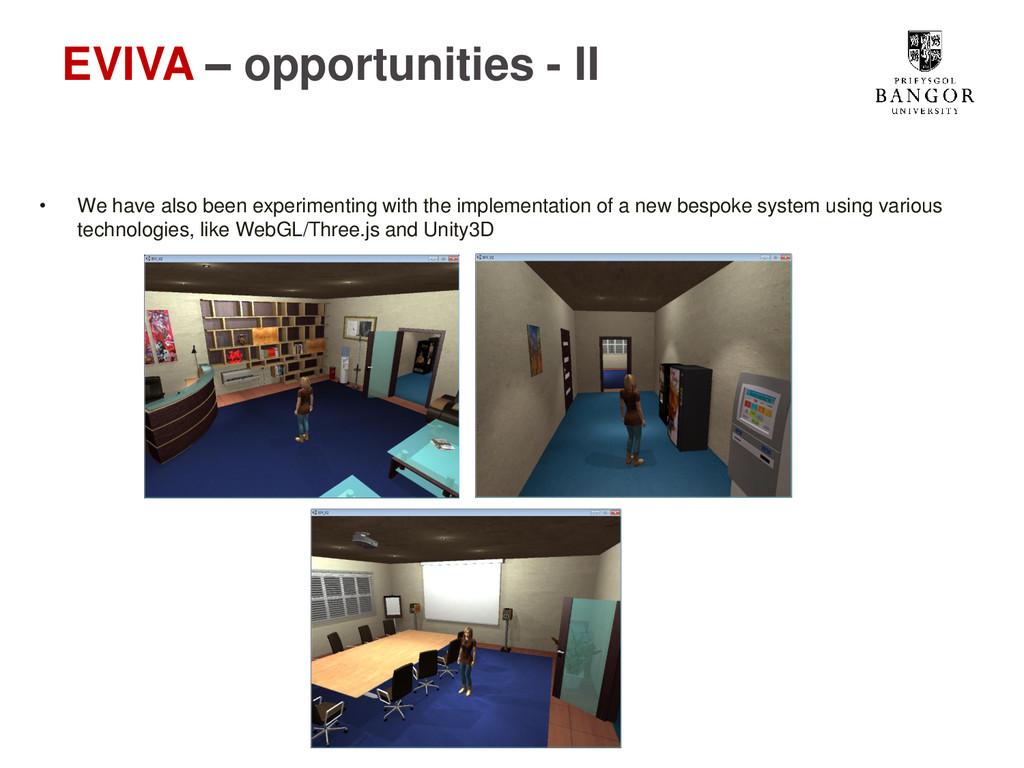 EVIVA – opportunities - II • We have also been ...