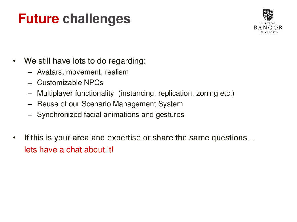 Future challenges • We still have lots to do re...