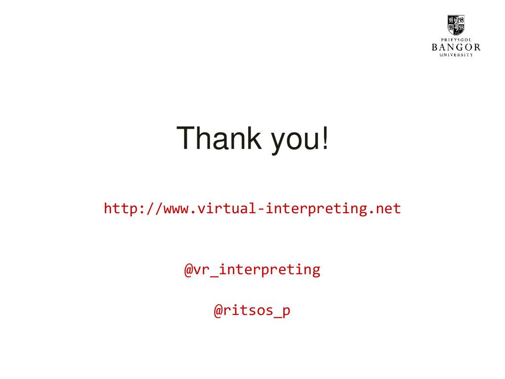 Thank you! http://www.virtual-interpreting.net ...