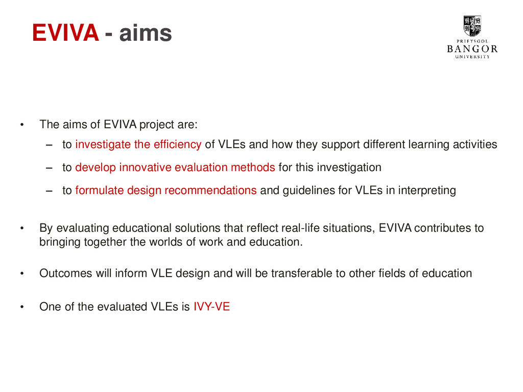 EVIVA - aims • The aims of EVIVA project are: –...