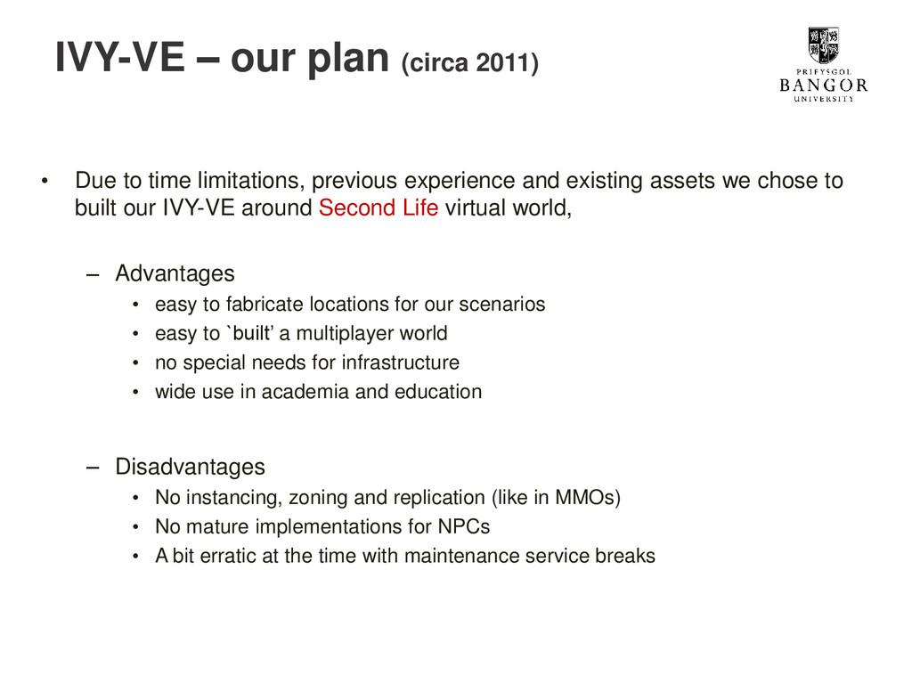 IVY-VE – our plan (circa 2011) • Due to time li...