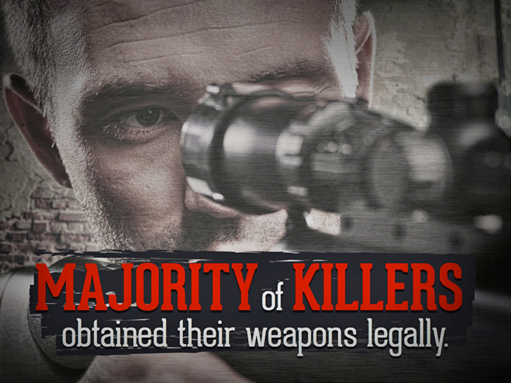Majority of killers obtain their weapons legall...