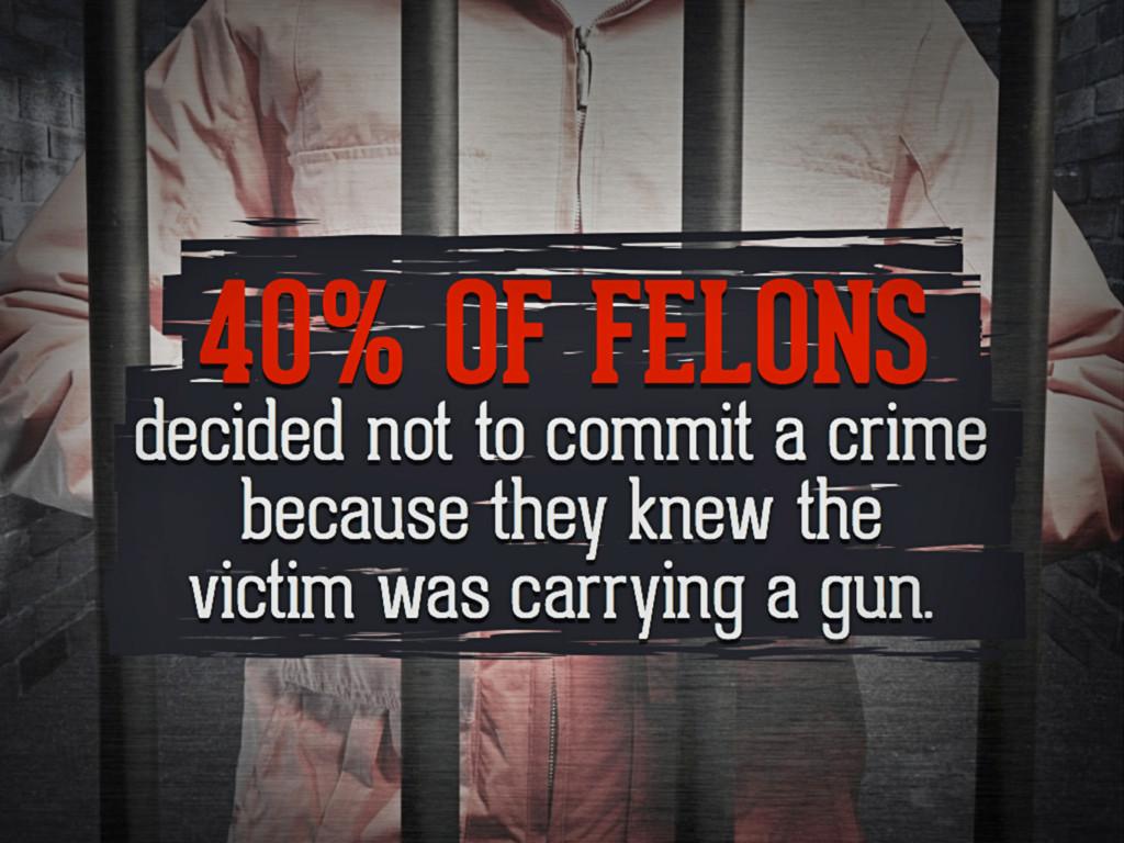 40% of felons decided not ot commit a crime bec...