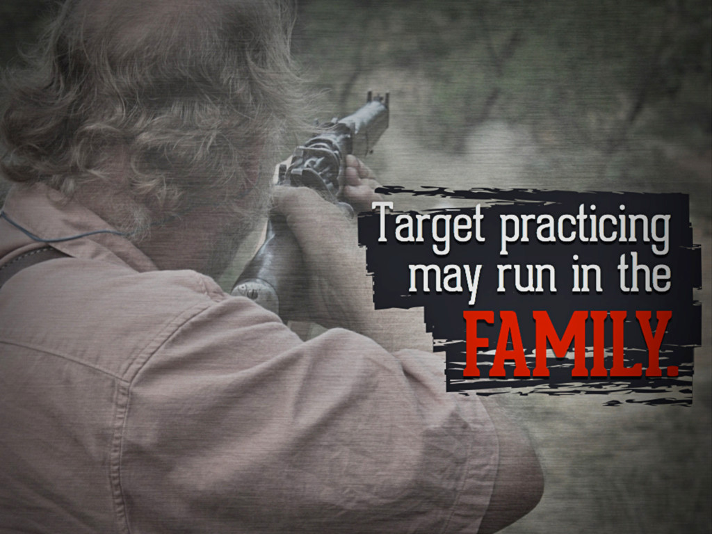 Target practicing may run in the family.