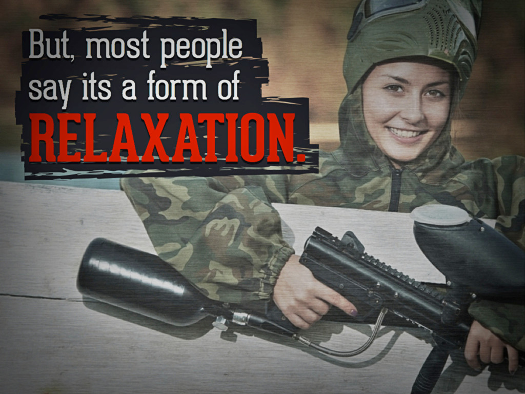 But, most people say its a form of relaxation.