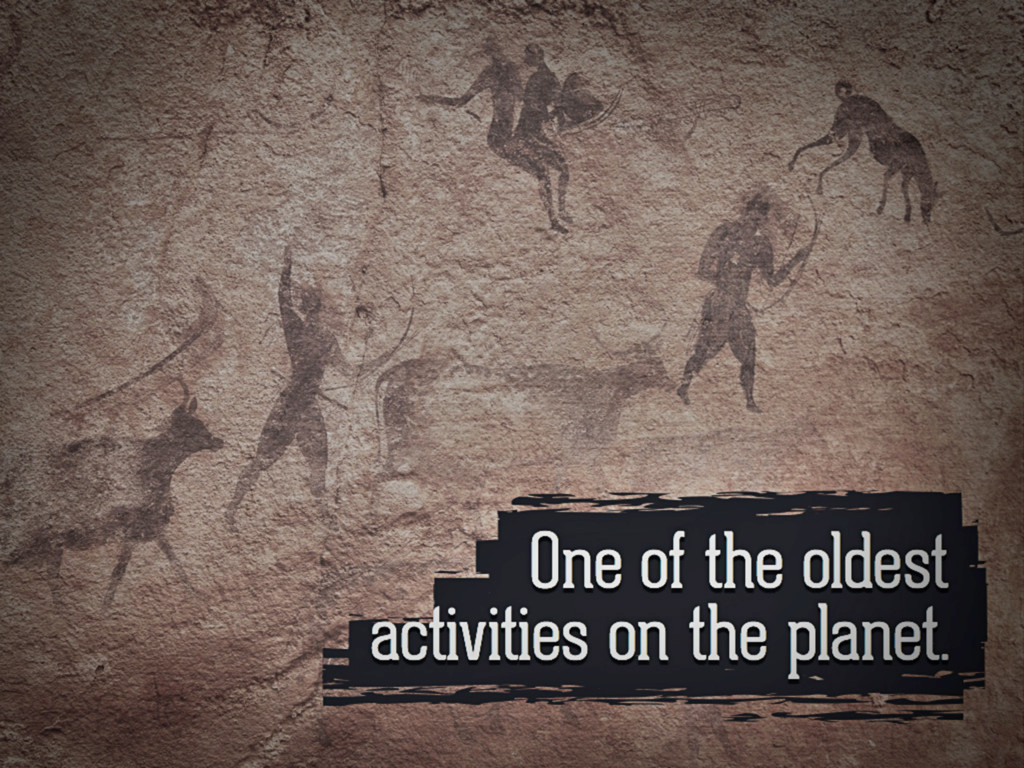One of the oldest activities on the planet.