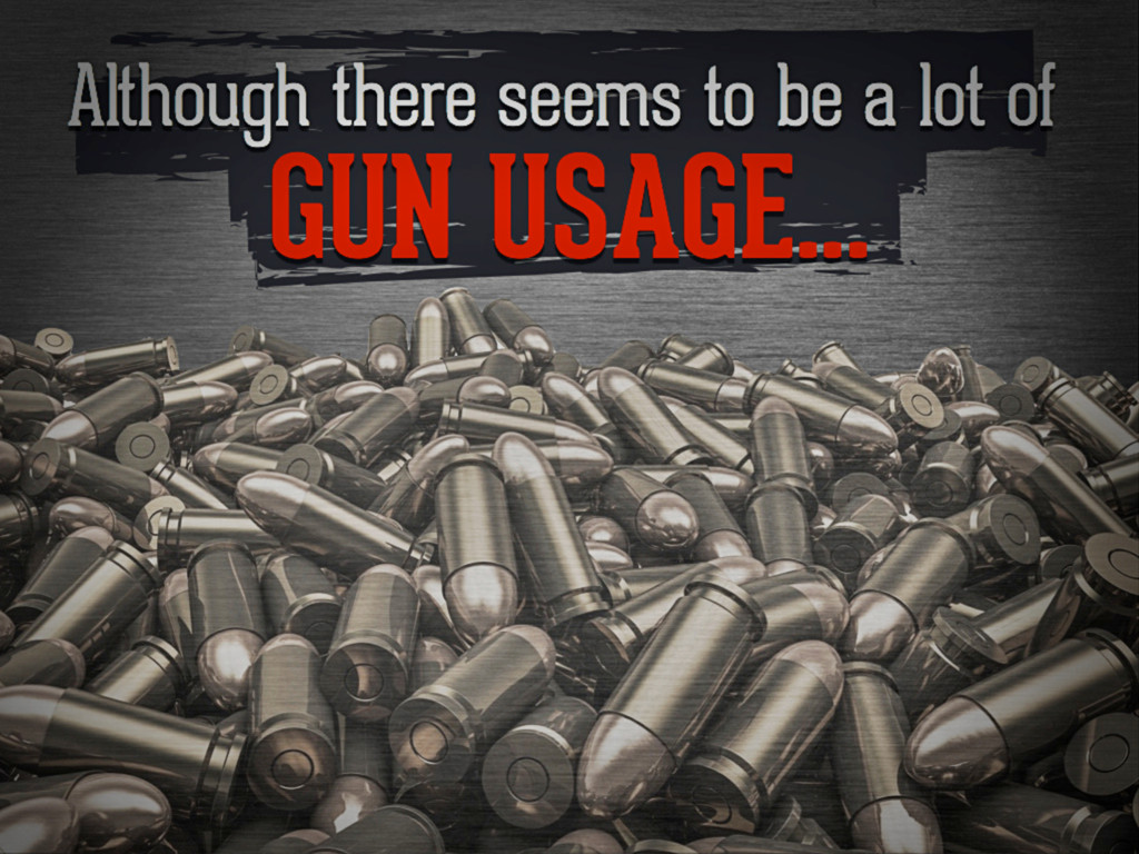 Although there seems to be a lot of gun usage...