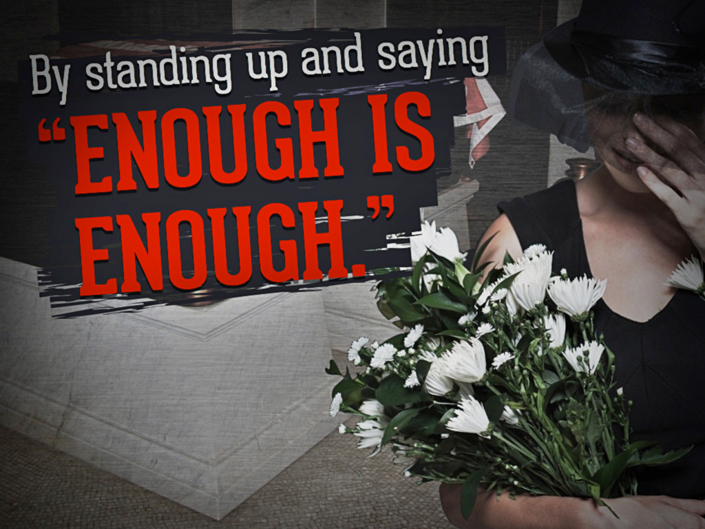 """By standing up and saying """"Enough is Enough."""""""