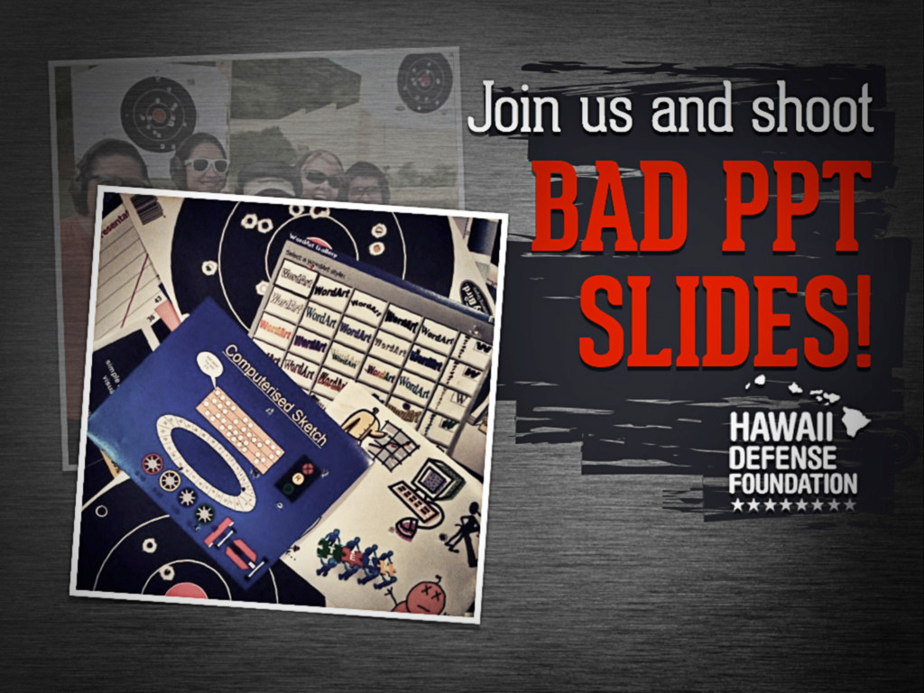 Join us and shoot bad ppt slides!