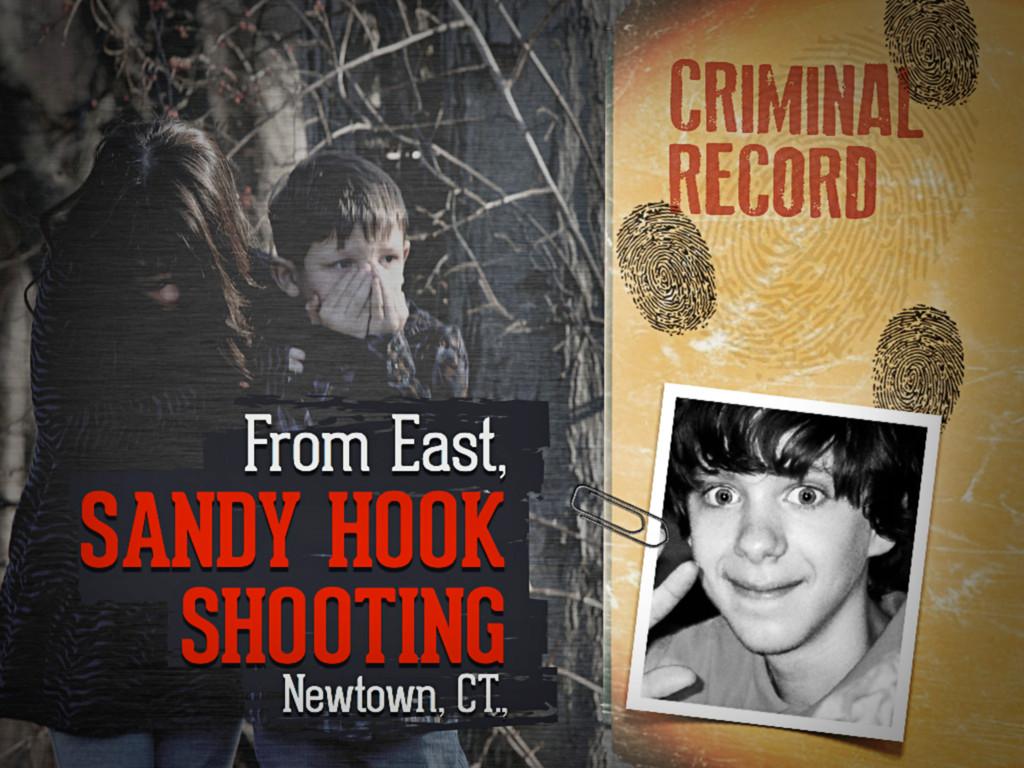 From East, Sandy hook shooting Newtown, CT.,