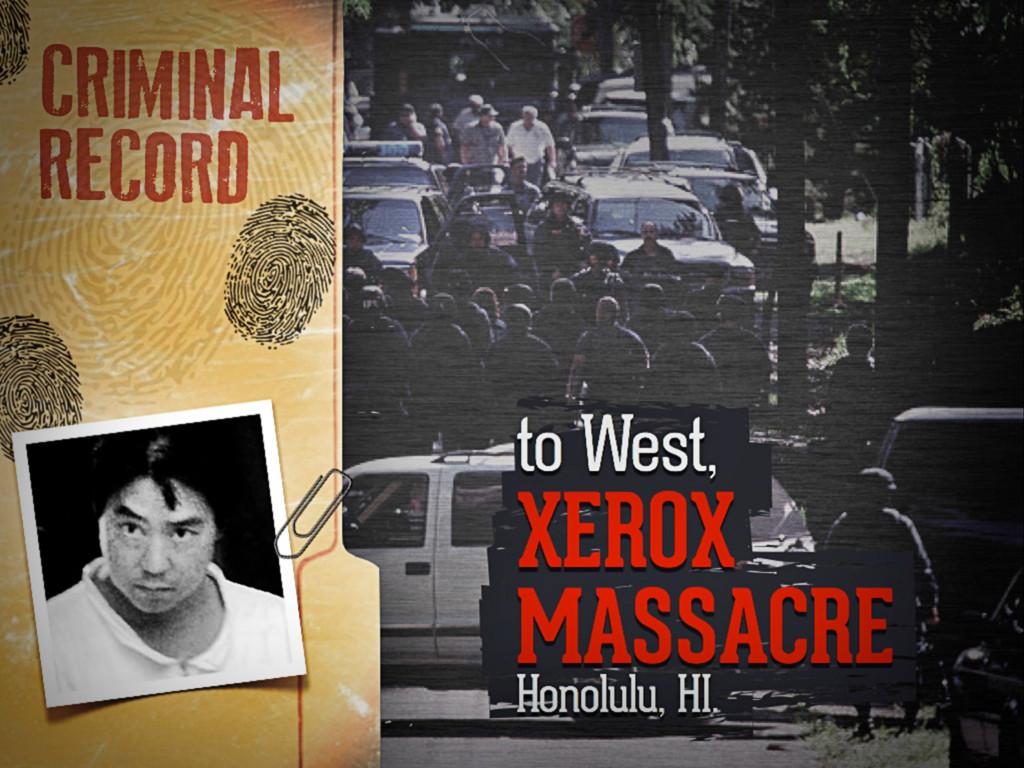 to West, xerox massacre Honolulu, HI