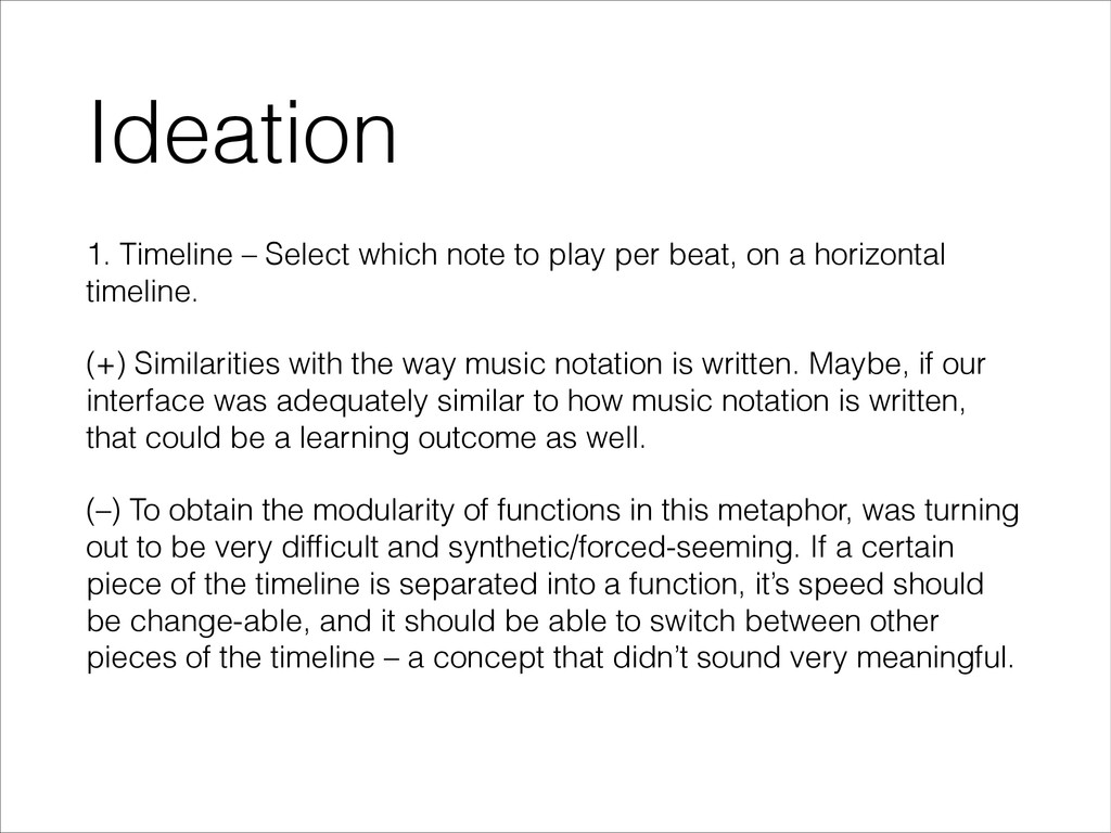 Ideation 1. Timeline – Select which note to pla...