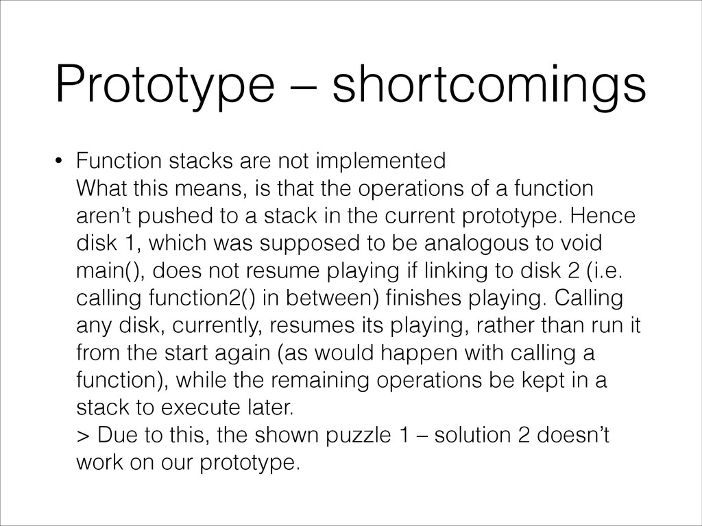 Prototype – shortcomings • Function stacks are ...