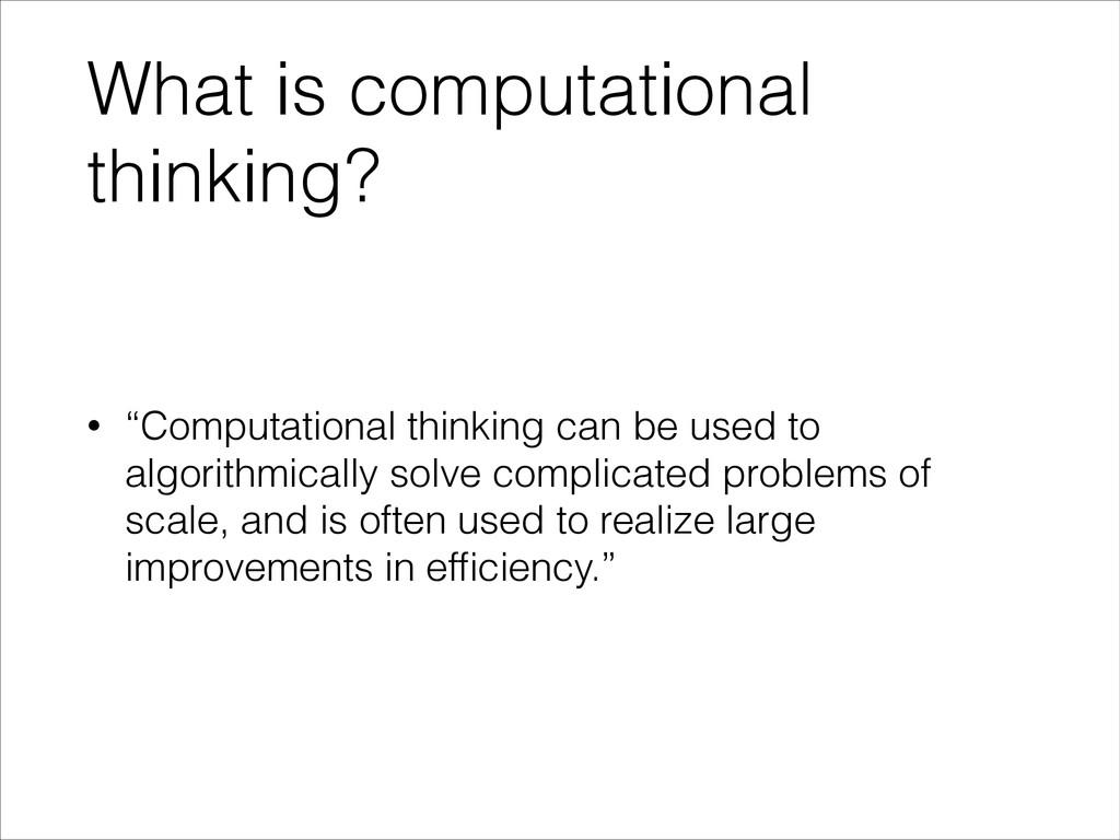 "What is computational thinking? • ""Computationa..."