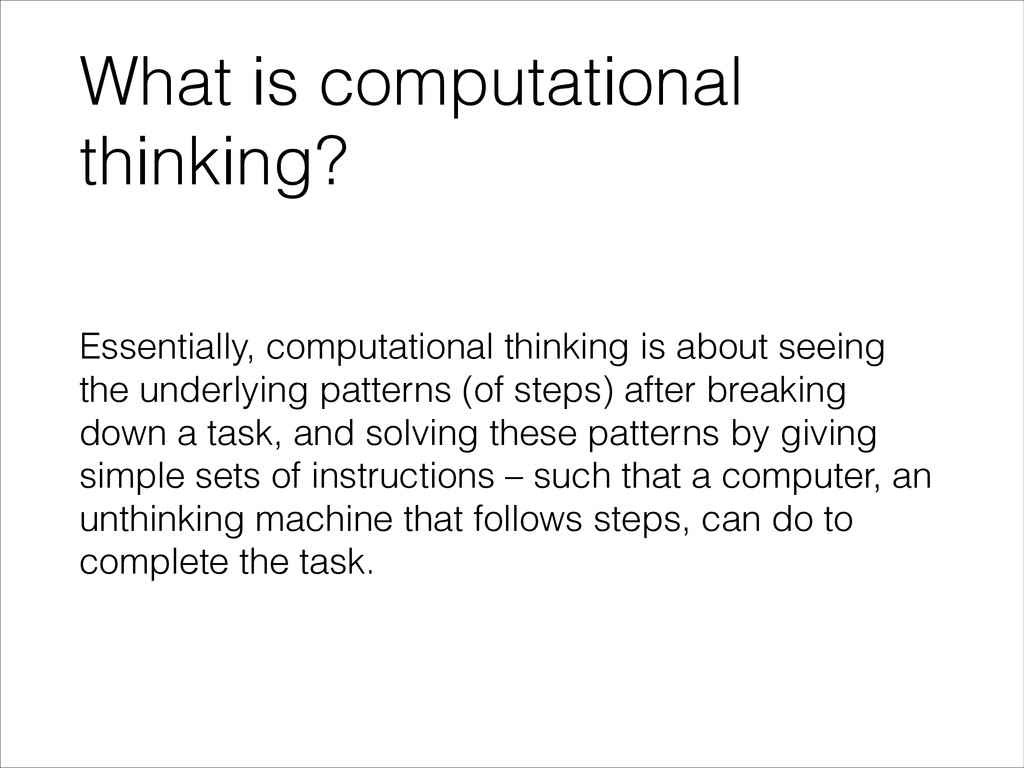 What is computational thinking? Essentially, co...
