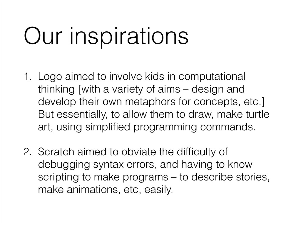 Our inspirations 1. Logo aimed to involve kids ...