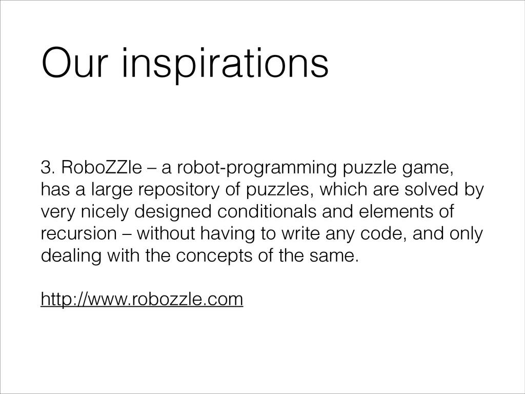Our inspirations 3. RoboZZle – a robot-programm...