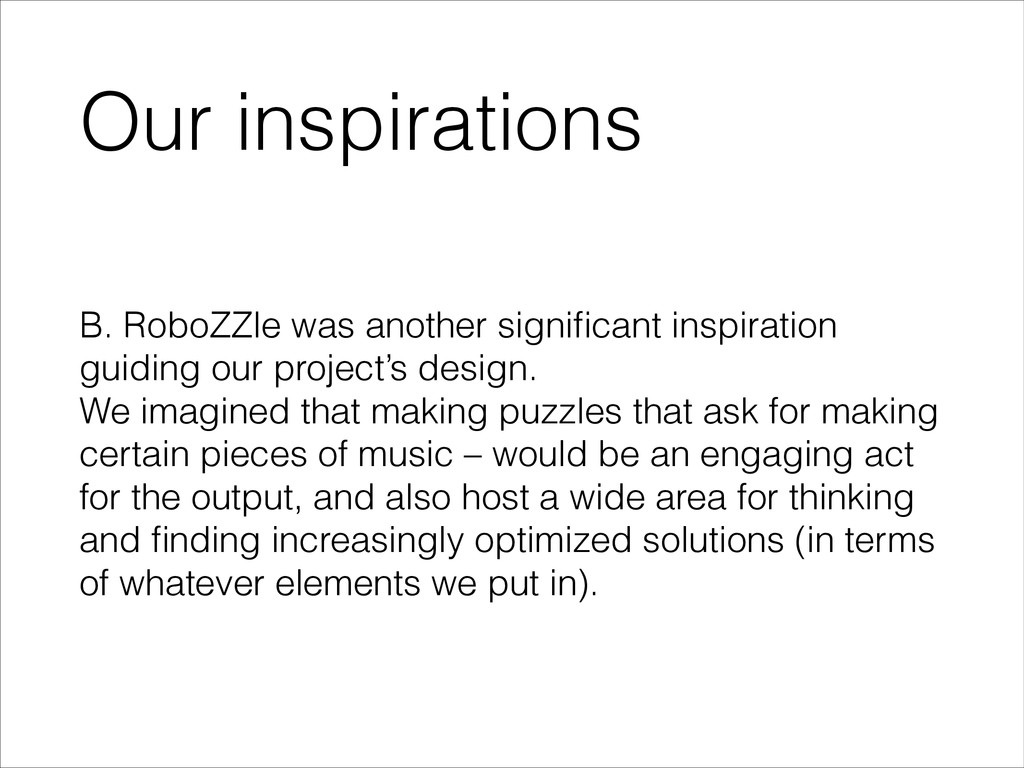 Our inspirations B. RoboZZle was another signifi...