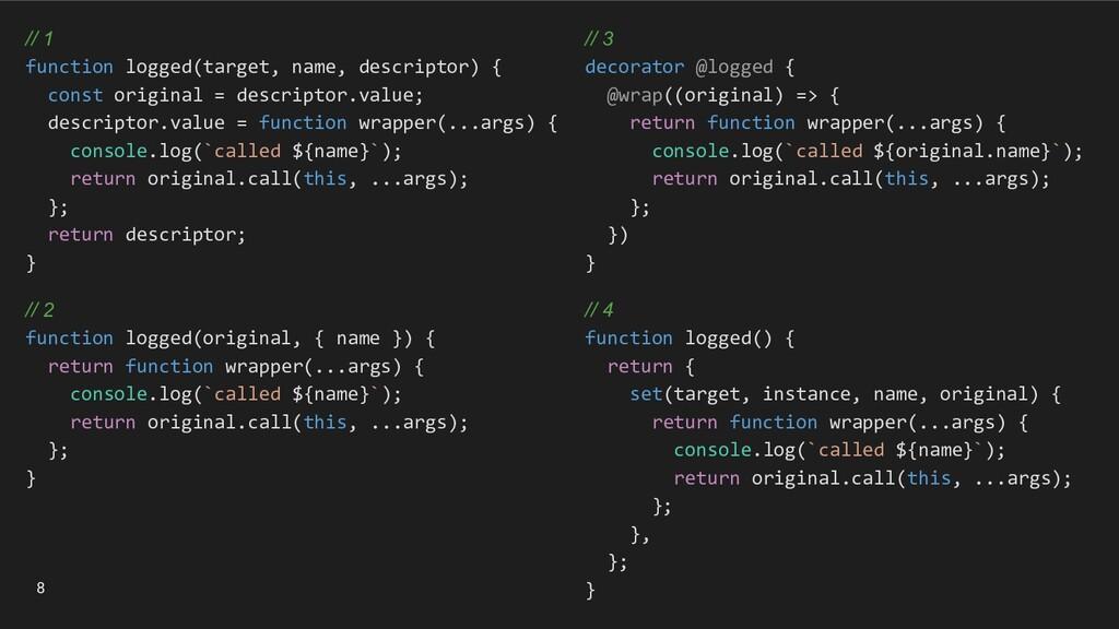 // 1 function logged(target, name, descriptor) ...