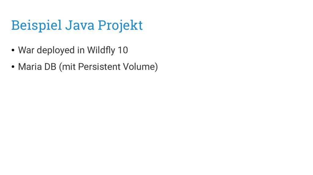Beispiel Java Projekt ● War deployed in Wildfly...