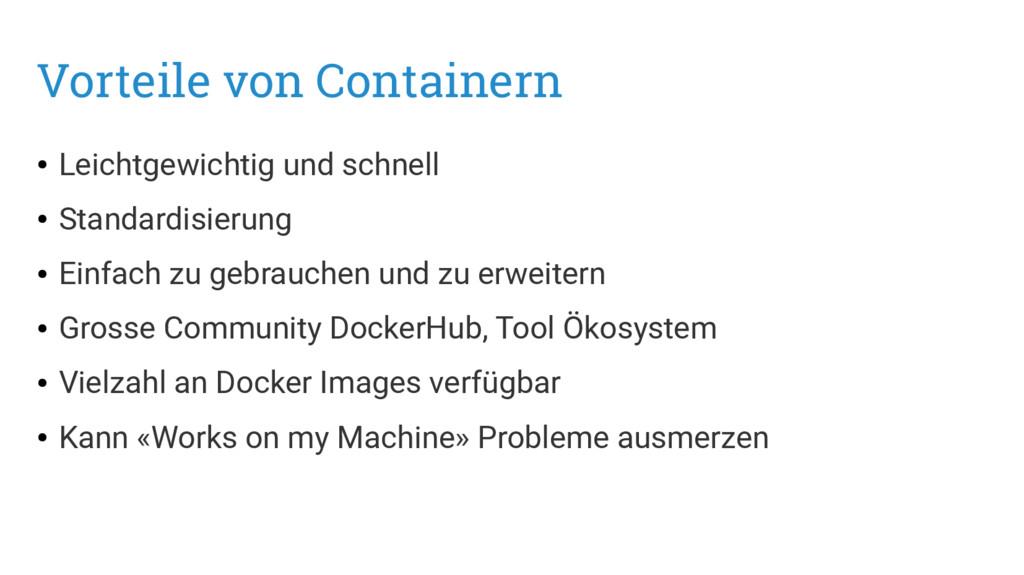 Vorteile von Containern ● Leichtgewichtig und s...