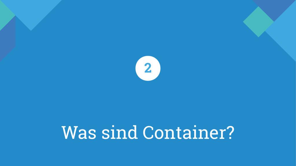 Was sind Container? 2