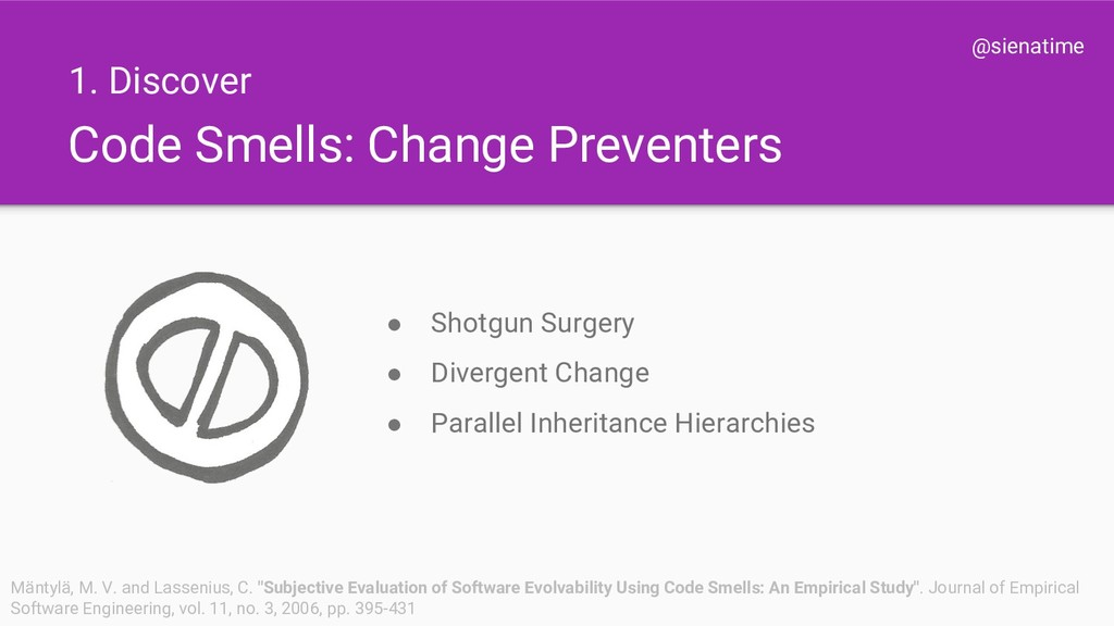 @sienatime Code Smells: Change Preventers ● Sho...