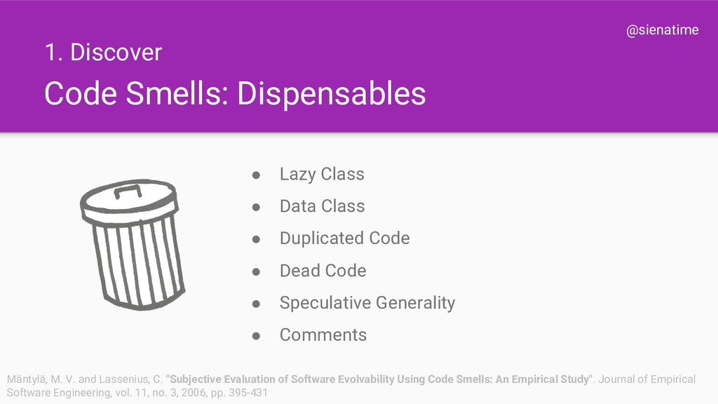 @sienatime Code Smells: Dispensables ● Lazy Cla...