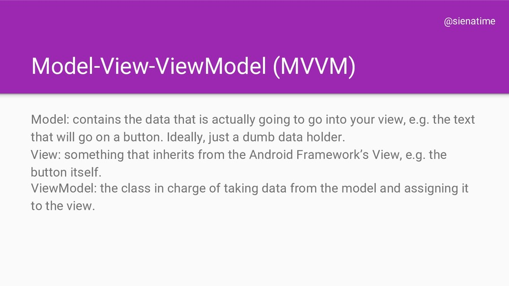 @sienatime Model-View-ViewModel (MVVM) Model: c...