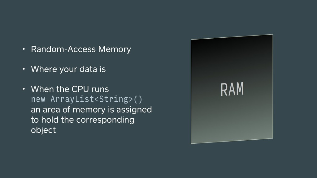 • Random-Access Memory • Where your data is • W...