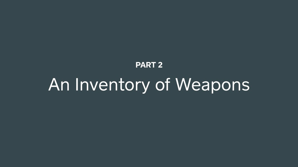 An Inventory of Weapons PART 2