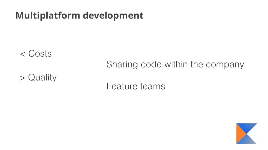 Multiplatform development < Costs Sharing code ...