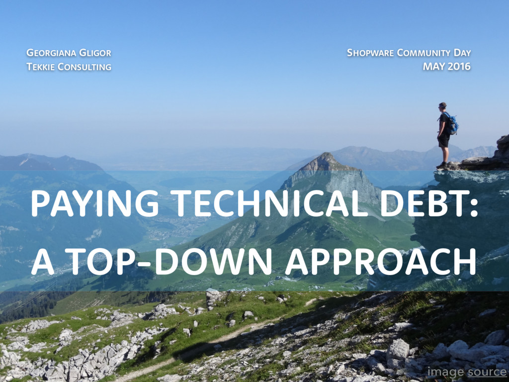 PAYING TECHNICAL DEBT: A TOP-DOWN APPROACH SHOP...