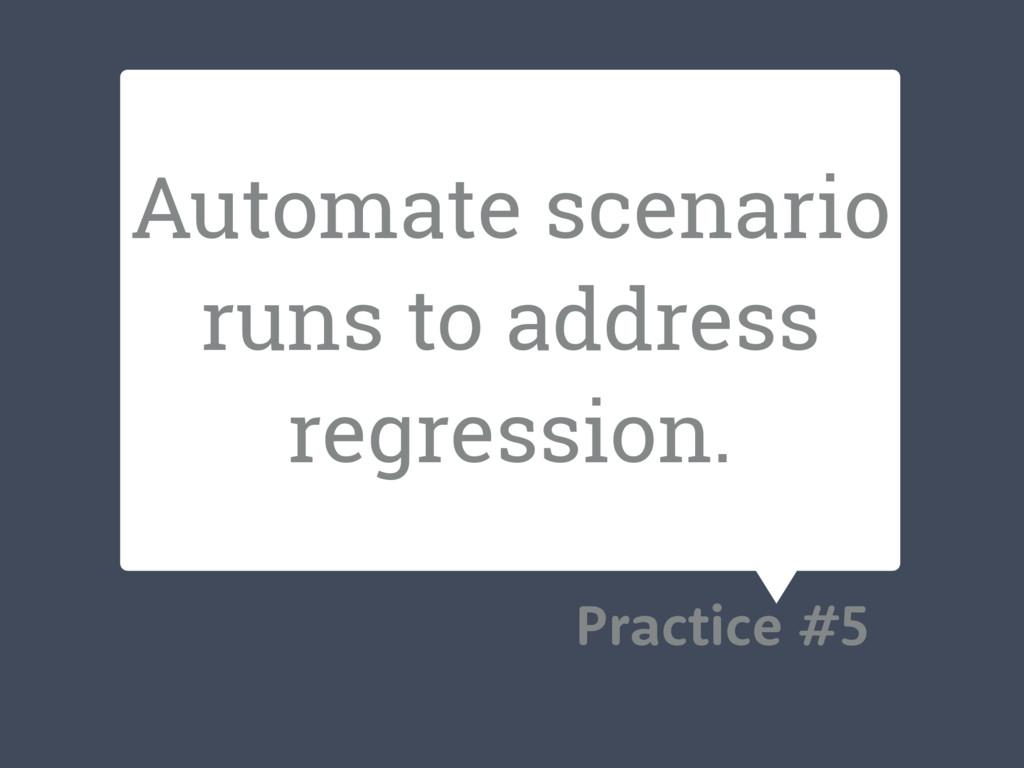 Automate scenario runs to address regression. P...