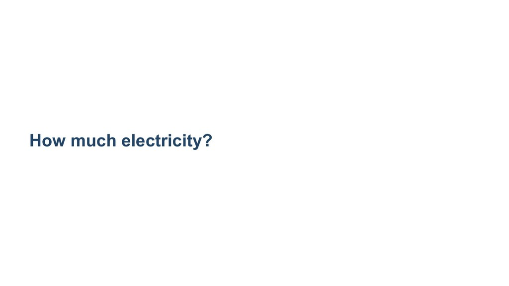 How much electricity?