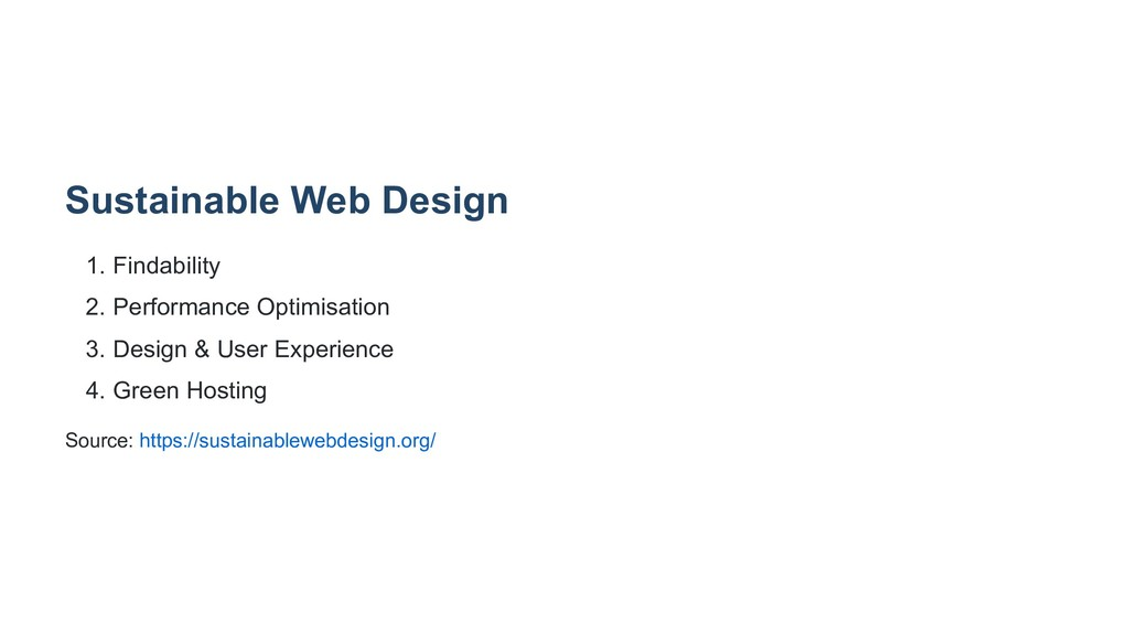 Sustainable Web Design 1. Findability 2. Perfor...