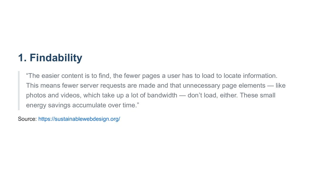 "1. Findability ""The easier content is to find, ..."