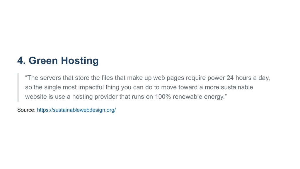 "4. Green Hosting ""The servers that store the fi..."
