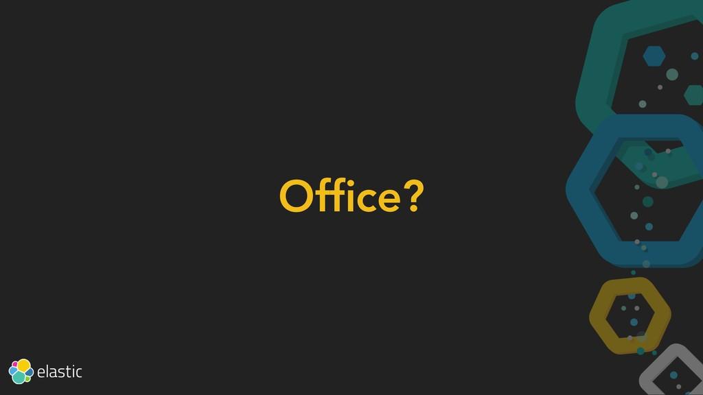 Office?
