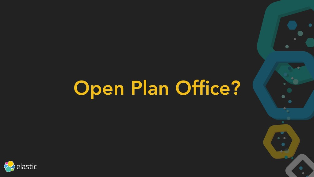 Open Plan Office?