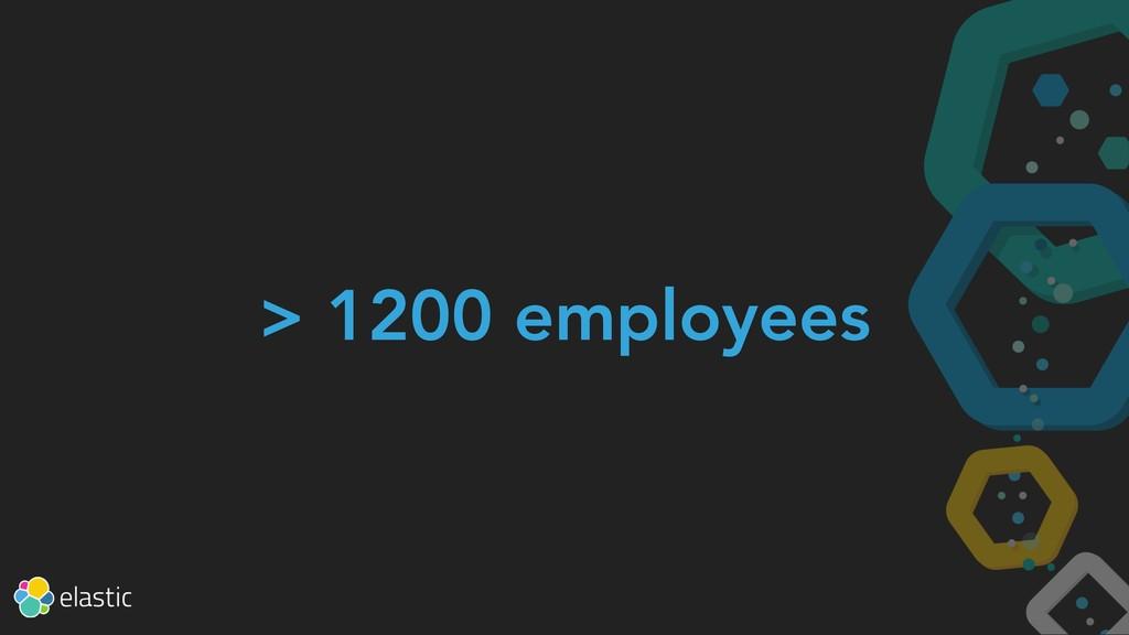 > 1200 employees