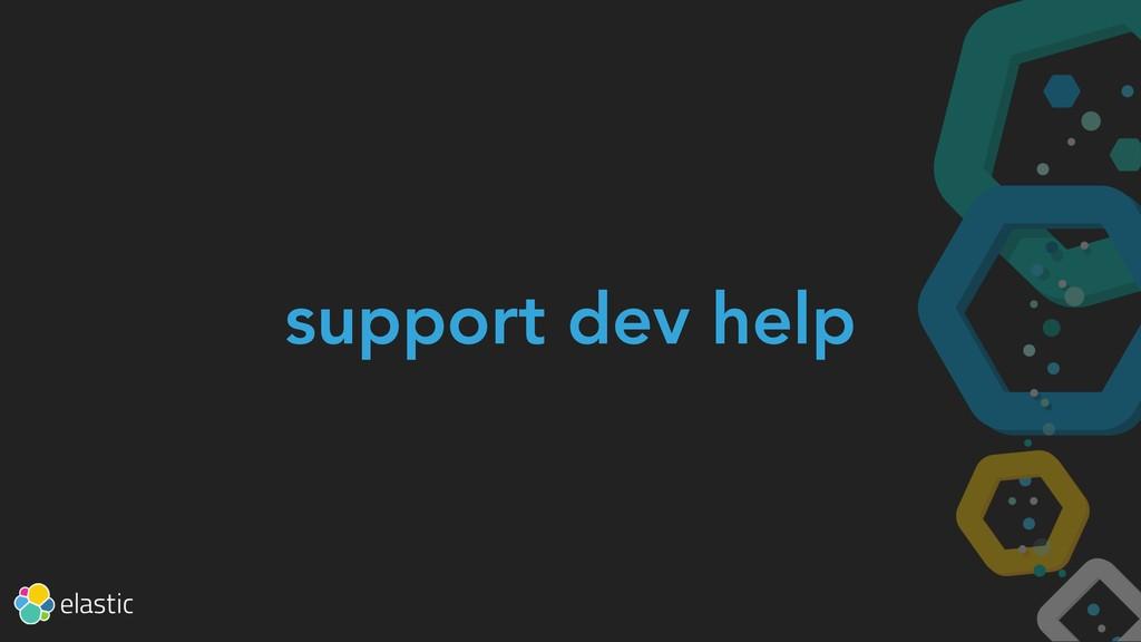support dev help