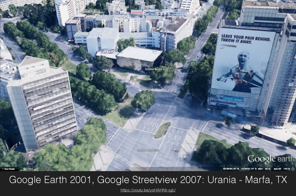 Google Earth 2001, Google Streetview 2007: Uran...